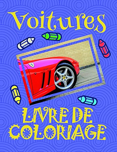 Livre de Coloriage Voitures ✌: Mon Premier Livre de Coloriage la Voiture garçons 4-9 ans! ✎ par Maeva Andre