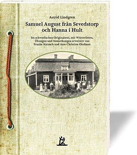 Samuel August från Sevedstorp och Hanna i Hult: Im schwedischen Originaltext, mit Wörterlisten und Übungen versehen