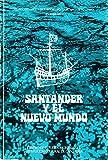 Santander y el nuevo mundo. Segundo ciclo de estudios hist—ricos de la provincia de Santander [Paperback] [Jan 01, 1979] NO CONSTA AUTOR