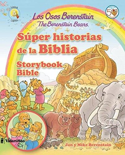 Los Osos Berenstain super historias de la Biblia / The Berenstain Bears Storybook Bible por Jan Berenstain