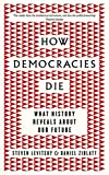 How Democracies Die: What History Reveals About...