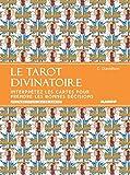 Telecharger Livres Le tarot divinatoire Interpretez les cartes pour prendre les bonnes decisions Un livre et un jeu de cartes (PDF,EPUB,MOBI) gratuits en Francaise