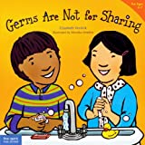 Germs Are Not For Sharing (Turtleback School & Library Binding Edition) (Best Behavior) by Elizabeth Verdick (2006-02-01)