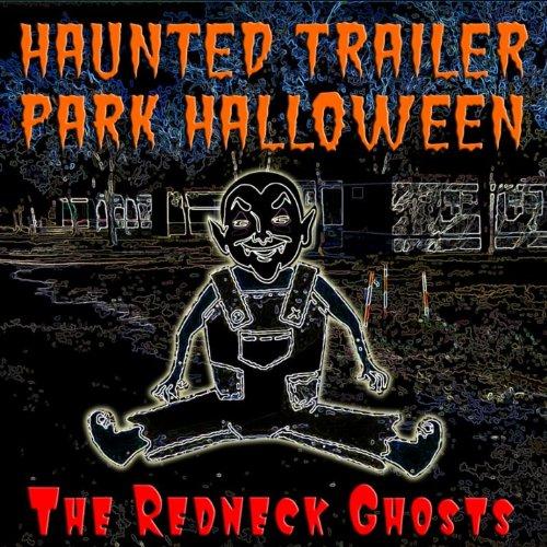 Haunted Trailer Park Halloween [Clean]