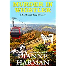 Murder in Whistler: A Northwest Cozy Mystery (English Edition)