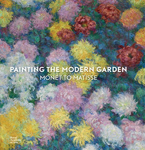 Painting the Modern Garden: Monet to Matisse by Monty Don (2015-09-07)