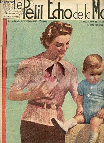 LE PETIT ECHO DE LA MODE N°14 / 3 AVRIL 1938 - Chapeau au crochet / Retour du rouge-gorge / 2 charmants napperons / Pull-over au tricot pour homme / Secrets pour maigrir : thé mexicain de Jawas / Blouse élégante / Costume au tricot / ETC.