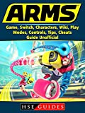 Arms Game, Switch, Characters, Wiki, Play, Modes, Controls, Tips, Cheats, Guide Unofficial