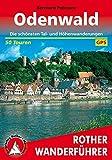 Odenwald: Die schönsten Tal- und Höhenwanderungen - 50 Touren - Mit GPS-Tracks - (Rother Wanderführer) - Bernhard Pollmann