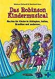 Das Robinson Kindermusical: Rechte für Kinder in Äthiopien, Indien, Brasilien und anderswo -