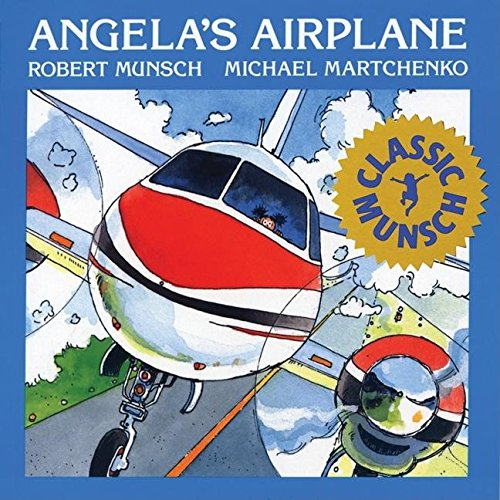 Angela's Airplane (Munsch for Kids)