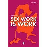 Sex work is work