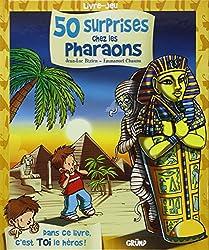 50 surprises chez les pharaons