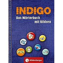INDIGO - Das Wörterbuch mit Bildern: 2. Schuljahr bis 8. Schuljahr