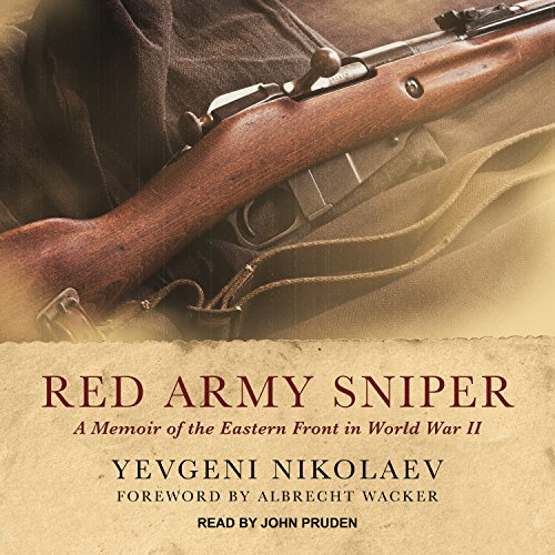 Red Army Sniper: A Memoir of the Eastern Front in World War II