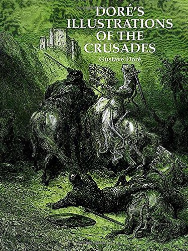 Dore's Illustrations of the Crusades (Dover Fine Art, History of Art) por Gustave Dore