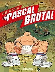 Pascal Brutal, Tome 1 : La nouvelle virilité