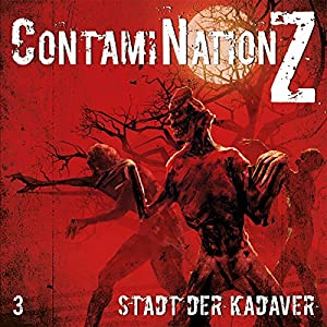 Stadt der Kadaver: ContamiNation Z 3