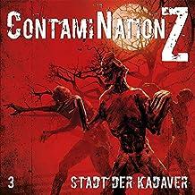 Stadt der Kadaver (ContamiNation Z 3)