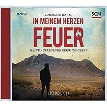 In meinem Herzen Feuer - Hörbuch (MP3): Meine aufregende Reise ins Gebet