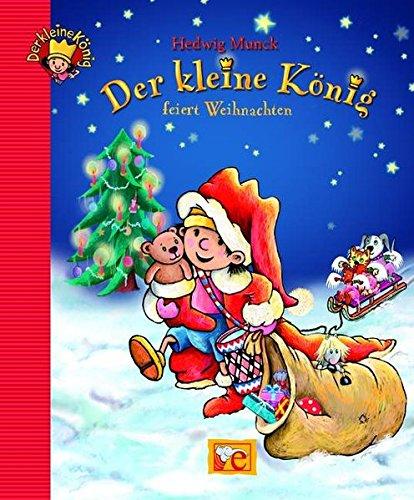 Der kleine König feiert Weihnachten (Kleine Geschichten zum Vorlesen) (Könige Drei Geschichte Der)