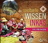 Das spirituelle Wissen der Inkas: Die Meditationen