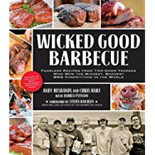 Wicked Good Barbecue: Fearless Recipes from Two Damn Yankees Who Have Won the Biggest, Baddest BBQ Competition in the World by Andy Husbands (2012-03-01)