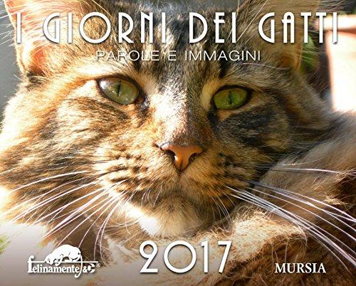 I giorni dei gatti. parole e immagini 2017