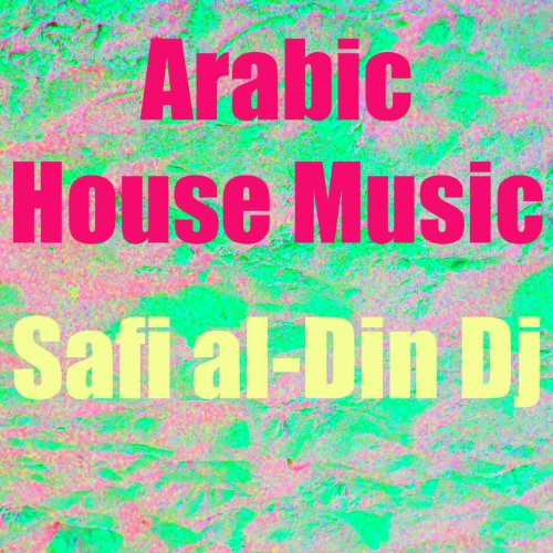 Arabic house music by safi al din dj on amazon music for Uk house music