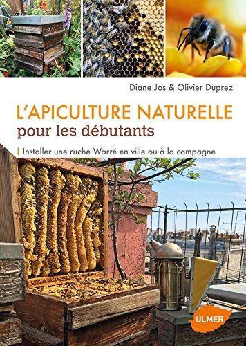 L'apiculture naturelle pour les débutants par Diane Jos