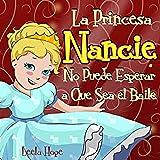 La Princesa Nancie no puede esperar a que sea el baile