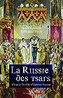 La Russie des Tsars - D'Ivan le Terrible à Vladimir Poutine