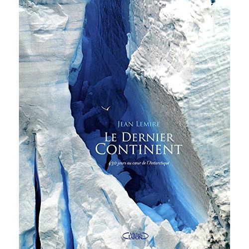 LE DERNIER CONTINENT 430 JOURS AU COEUR DE L'ANTAR