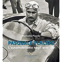 Pasquale Placido: L'automobilismo negli anni '50