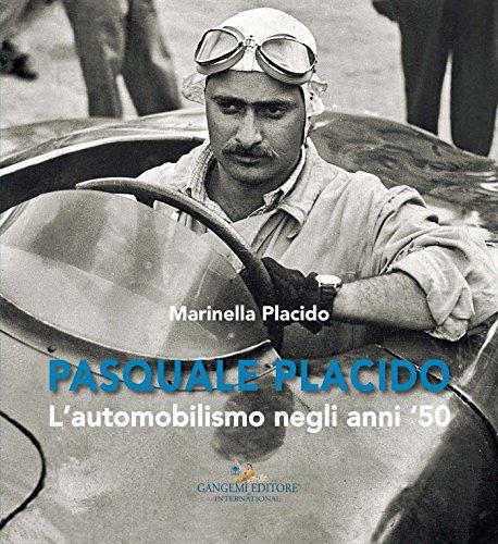 Pasquale Placido: L'automobilismo negli anni '50 (Italian Edition) por Marinella Placido