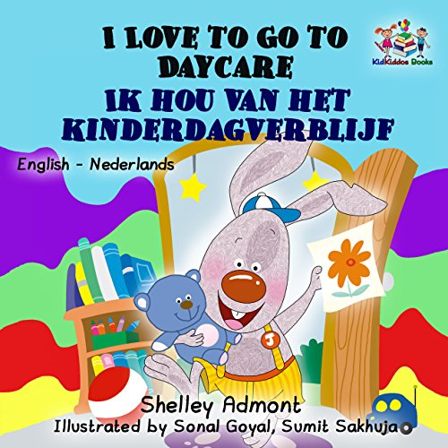 I Love to Go to Daycare Ik hou van het kinderdagverblijf (English Dutch Bilingual Collection) (Dutch Edition) por Shelley Admont