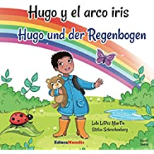 Hugo y el arco iris - Hugo und der Regenbogen (Libro bilingüe español-alemán)