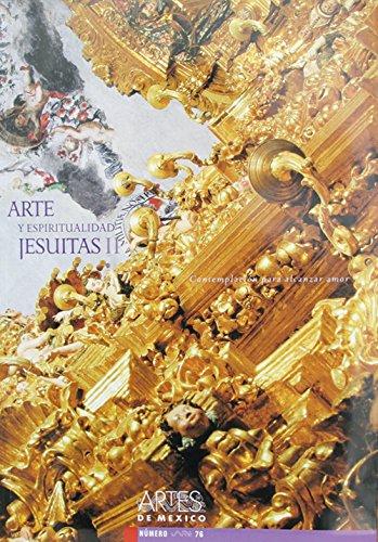 Arte Y Espiritualidad Jesuitas II / Art and Jesuit Spirituality II: Contemplacion Para Alcanzar Amor / Contemplation to Reach Love: 2