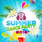 Summer Dance Party 2016: The Very Bes...