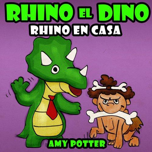 Rhino el Dino - Rhino en Casa por Amy Potter