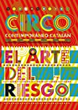 Contemporary Catalan Circus: The Art of Risk