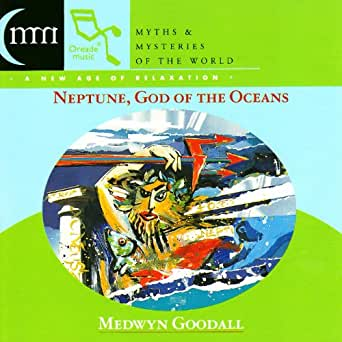 Neptune God Of The Oceans By Medwyn Goodall On Amazon Music