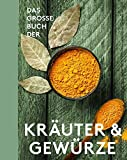 Das große Buch der Kräuter & Gewürze
