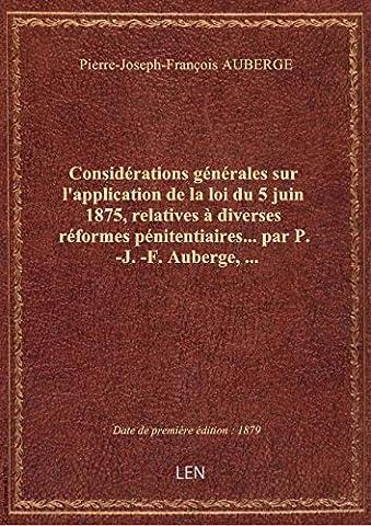 Considérations générales sur l'application de la loi du 5 juin