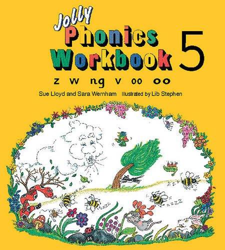 PHONICS WORBOOK 5 PHONICS WORBOOK 5: Z, W, Ng, V, Oo (Jolly Phonics: Workbook)