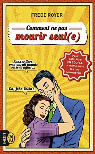 Comment ne pas mourir seul (e) (J'ai lu Document) (French Edition)