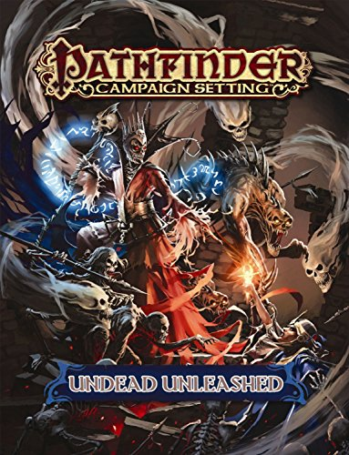 Pathfinder Campaign Setting: Undead Unleashed (Pathfinder Campaign Setting in) por Adam Daigle