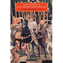 Machiavelli′s New Modes & Orders – A Study of the Discourses on Livy