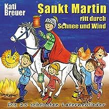 Sankt Martin ritt durch Schnee und Wind: Die 25 schönsten Laternenlieder