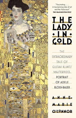 The lady in gold the extraordinary tale of gustav klimts the lady in gold the extraordinary tale of gustav klimts masterpiece bloch bauer fandeluxe Images